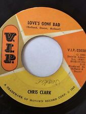 "NORTHERN SOUL 45/ CHRIS CLARK ""LOVE'S GONE BAD""    HEAR!"