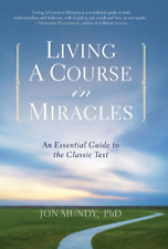 `Mundy, Jon, Ph.D.`-Living A Course In Miracles  BOOK NUOVO