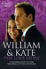 William and Kate: The Love Story. Robert Jobson
