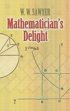 Mathematician's Delight (Dover Books on Mathematics) by Sawyer, W. W.