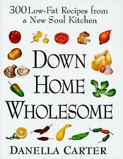 Down-Home Wholesome : 300 Low-Fat Recipes- New Soul Kitchen by Danella...H/C D/J