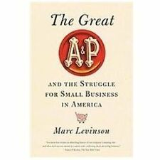 The Great A&P and the Struggle for Small Business in America