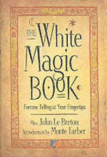 The White Magic Book: Fortune Telling at Your Fingertips by Mrs. John Le Breton…