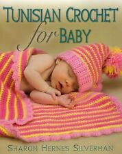 NEW! Tunisian Crochet for Baby by Sharon Hernes Silverman (2014, Paperback) book