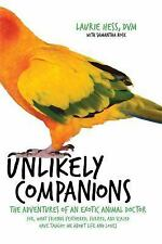 Unlikely Companions : Mysterious Tales from the Life of an Exotic Animal...