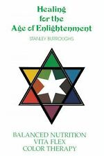 Healing for the Age of Enlightenment by Stanley Burroughs (1993, Paperback)