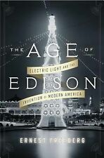 The Age of Edison by Ernest Freeberg (2013, Hardcover) Electric Light