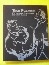DICK FULMINE AVVENTURA E LE AVVENTURE DI UN EROE ITALIANO - ED.MOTTA - 1999