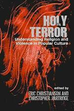 Holy Terror: Understanding Religion and Violence in Popular Culture by Christia