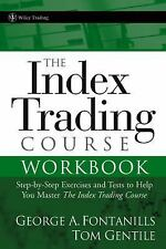 The Index Trading Course Workbook: Step-by-Step Exercises and Tests to Help You