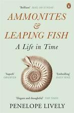Lively, Penelope - Ammonites and Leaping Fish: A Life in Time