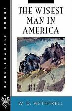 Hardscrabble Books-Fiction of New England: The Wisest Man in America by W. D....