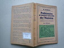 1953 PREHISTOIRE ET HISTOIRE NATURELLE DE L'HOMME DE W HOWELLES 38 FIGURES PAYOT