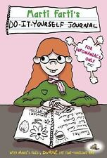 Marti Farti's Do-It-Yourself Journal for Infomaniacs Only by Bathroom...