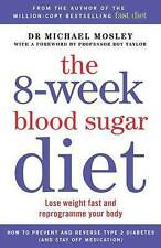 The 8-Week Blood Sugar Diet: Lose Weight Fast and Reprogramme Your Body for Lif…