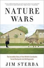 Nature Wars: The Incredible Story of How Wildlife Comebacks Turned Backyards int