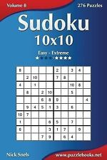 Sudoku: Sudoku 10x10 - Easy to Extreme - Volume 8 - 276 Puzzles by Nick Snels...
