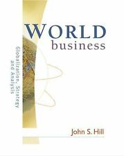 World Business : Globalization, Analysis, and Strategy by John S. Hill (2004,...