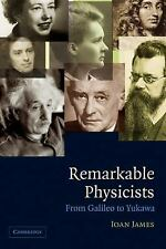 Remarkable Physicists: From Galileo to Yukawa, James, Ioan, Good Book