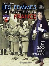 FEMMES AU SERVICE DE LA FRANCE: Vol 1 La Croix-Rouge Francaise 1914-1940-SEALED