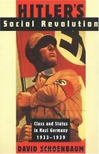 Hitler's Social Revolution : Class and Status in Nazi Germany, 1933-1939 by...