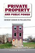 PRIVATE PROPERTY AND PUBLIC POWER: EMINENT.....BY DEBBIE BECHER [PAPERBACK] BOOK