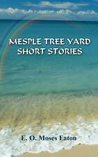MESPLE TREE YARD SHORT STORIES