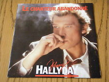 "JOHNNY HALLYDAY - LE CHANTEUR ABANDONNE     7"" VINYL PS"