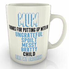 Mum Thanks For Putting Up With...My Brother Mug - Mothers Gift Funny