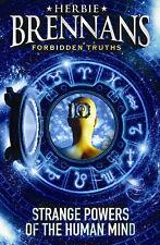 Herbie Brennan's Forbidden Truths: Strange Powers of the Human Mind, Herbie Bren