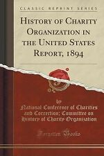 History of Charity Organization in the United States Report, 1894 (Classic...
