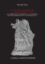 Camarina: Le terrecotte figurate e la ceramica da una formace di V e IV secolo a