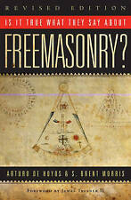 Is It True What They Say about Freemasonry?, Morris, S. Brent, DeHoyos, Arturo,