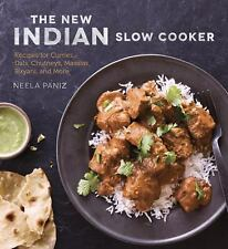 The New Indian Slow Cooker : Recipes for Curries, Dals, Chutneys, Masalas,...