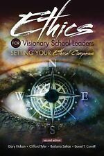 Ethics for Visionary School Leaders : Setting Your Ethical Compass by Gary Hoba…