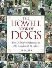 The Howell Book of Dogs: The Definitive Reference to 300 Breeds and Va-ExLibrary
