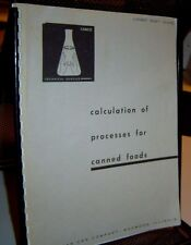 CALCULATION OF PROCESSES FOR CANNED FOOD 1952 Reprint 1964 AMERICAN CAN COMPANY