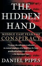 The Hidden Hand : Middle East Fears of Conspiracy by Daniel Pipes (1998,...