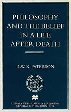Philosophy+the Belief in a Life After Death (Library of Philosophy and-ExLibrary