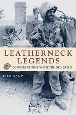 NEW! LEATHERNECK LEGENDS Dick Camp (HC, 2006 1ST ED.) MARINE CORP