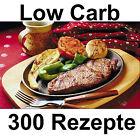 300 Leckere Low-Carb-Rezepte zum Nachkochen