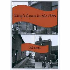 King's Lynn in the 1930s, Booth, Robert Paperback Book