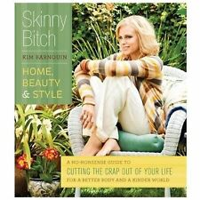 Skinny Bitch: Home, Beauty & Style: A No-Nonsense Guide to Cutting the Crap Out