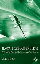 Hawai'i Creole English : A Typological Analysis of the Tense-Mood-Aspect...