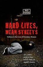 Hard Lives, Mean Streets: Violence in the Lives of Homeless Women (Northeastern