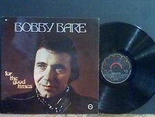 BOBBY BARE   For The Good Times  LP    Lovely copy !!