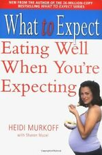Eating Well When You're Expecting (What to Expect) By Heidi E. Murkoff, Sharon