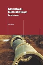External Works, Roads and Drainage : A Practical Guide by Phil Pitman (2001,...