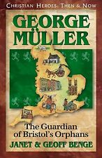George Muller: The Guardian of Bristol's Orphans (Christian Heroes: ... NEW BOOK