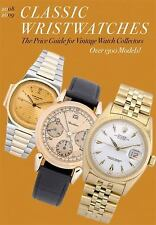 Classic Wristwatches 2008/2009 : The Price Guide for Vintage Watch Collectors...